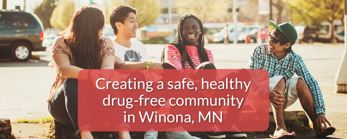 Creating a safe, healthy drug-free community in Winona, Minnesota